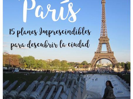 París... 15 planes imprescindibles para descubrir la ciudad!