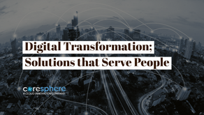 Digital Transformation; Solutions That Serve People
