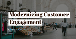 Modernizing Customer Engagement