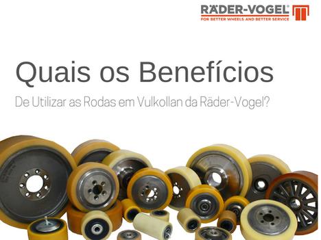 Quais os benefícios de utiliza as rodas em Vulkollan da Räder-Vogel?