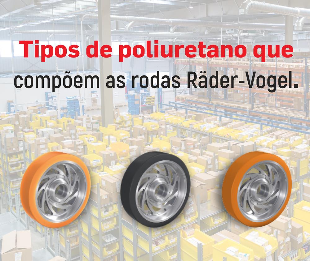 Tipos de poliuretano que compõe as rodas Räder-Vogel - Empilhadeiras Catarinense
