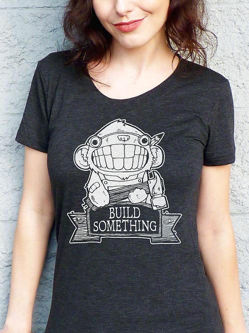 Build Something Women's T-shirt