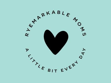 The Ryemarkable Moms Blog