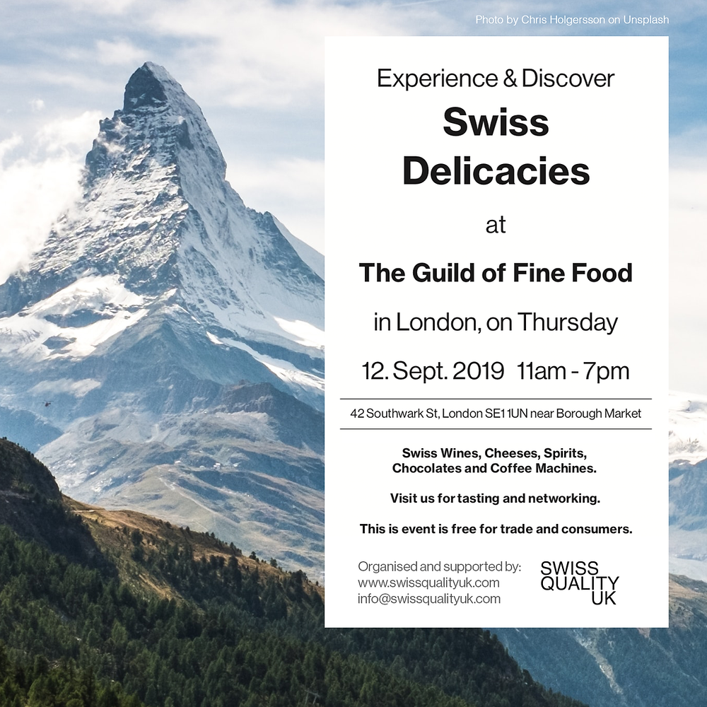 Swiss Delicacies Event in London at The Guild of Fine Food on Thursday, the 12th September 2019