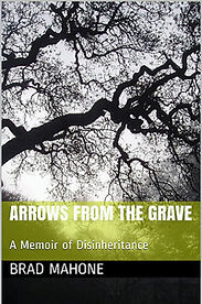 Arrows from the Grave: A Memoir of Disinheritance