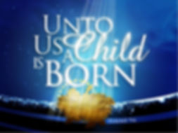 Unto Us a child is born.jpg