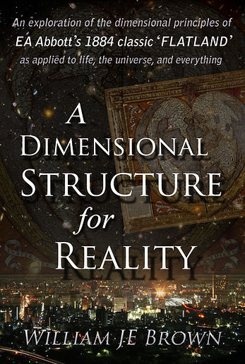 A Dimensional Structure for Reality, William JE Brown