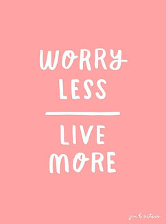 worry less live more.jpg