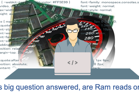 Are (Coded) Ram reads faster than ram writes?