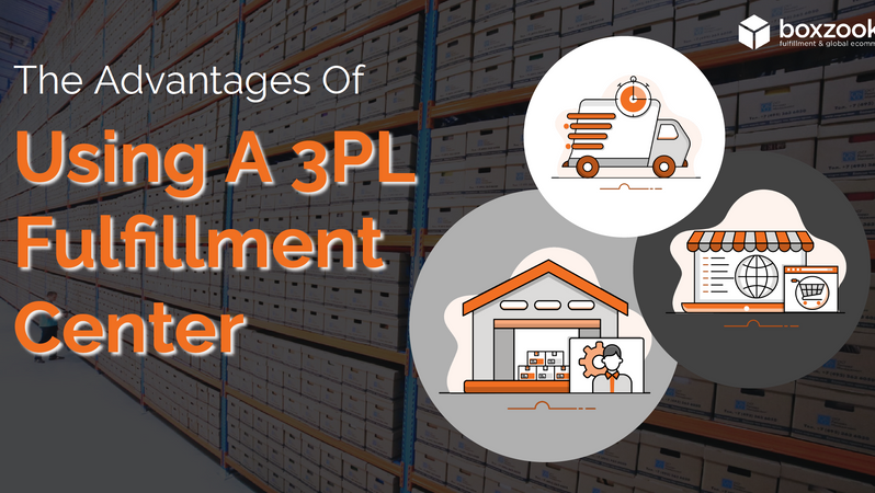 The Advantages of Using A 3PL Fulfillment Center