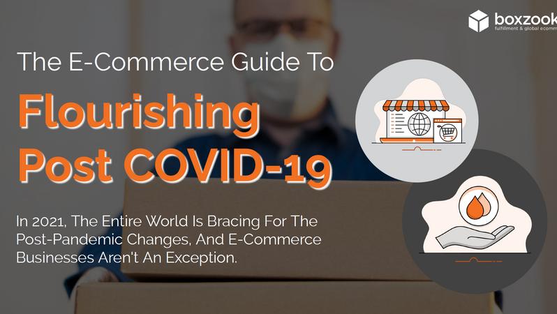 E-Commerce Business Guide to Flourishing Post COVID-19