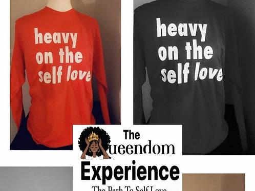 Heavy on the Self Love Shirt