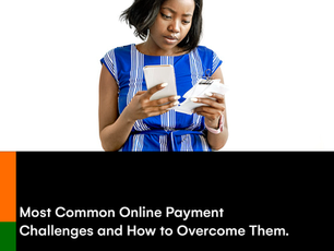 Most Common Online Payment Challenges and How to Overcome Them