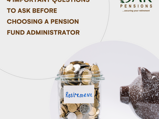 4 Important Questions To Ask Before Choosing A Pension Fund Administrator