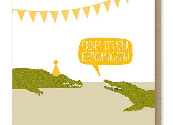 Crikey Birthday Card