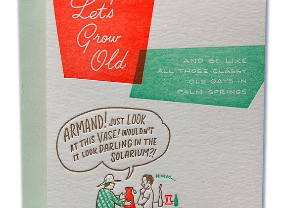Let's Grow Old Card