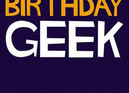 Happy Birthday Geek Birthday Card