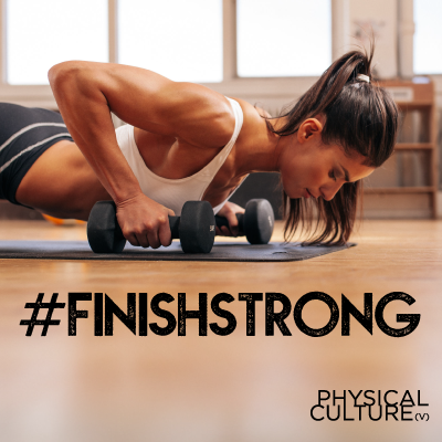 Finish Stronger Than You Started!!!