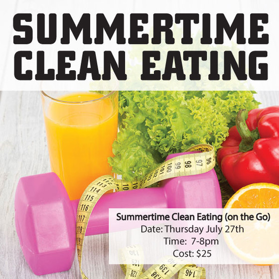 Summertime Clean Eating Workshop