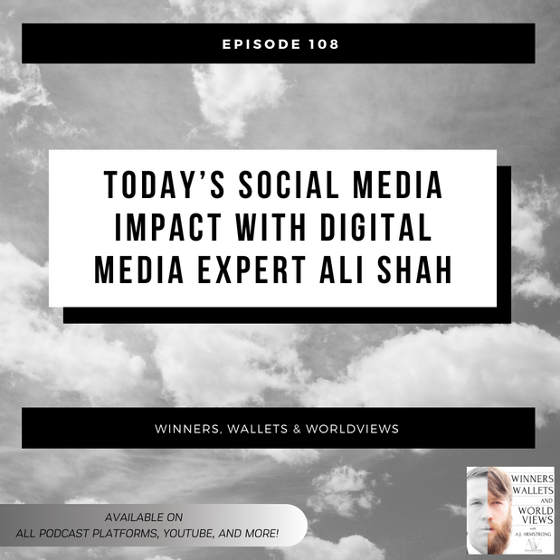 Ep 108- Today's Social Media Impact with Digital Media Expert Ali Shah