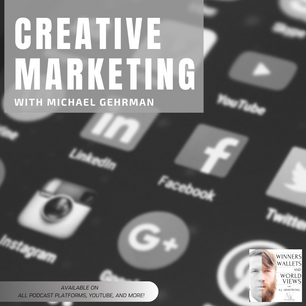 Episode 97- Creative Marketing with Michael Gehrman