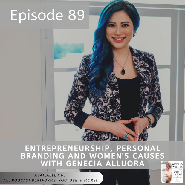 Episode 89- Entrepreneurship, Personal Branding and Women Causes with Genecia Alluora