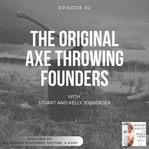 Episode 92- The Original Axe Throwing Founders