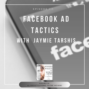 Episode 111- Facebook Ad Tactics with Jayme Tarshis