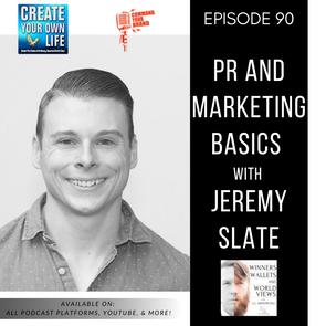 Episode 90- PR and Marketing Basics with Jeremy Slate