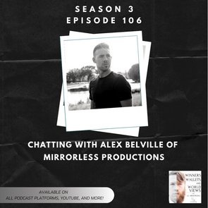 Ep 106- Chatting with Alex Belville of Mirrorless Productions