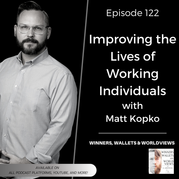 Episode 122- Improving the Lives of Working Individuals with Matt Kopko
