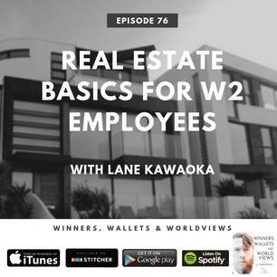 Episode 76- Real Estate Basics for W2 Employees with Lane Kawaoka