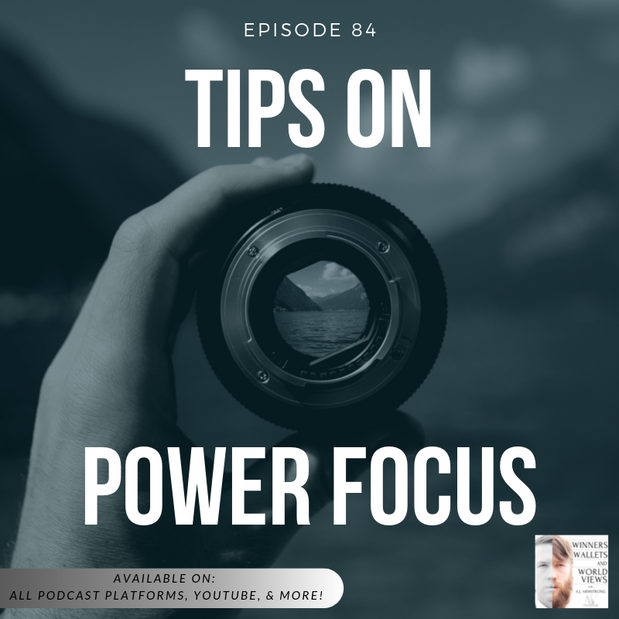 Episode 84- Tips on Power Focus