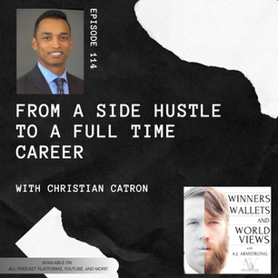 Episode 114- From a Side Hustle to a Full Time Career with Christian Catron