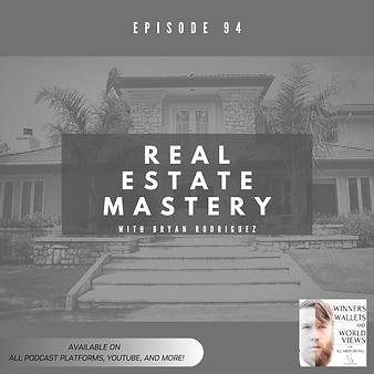WWW- Ep 94 Bryan Rodriguez- Real Estate