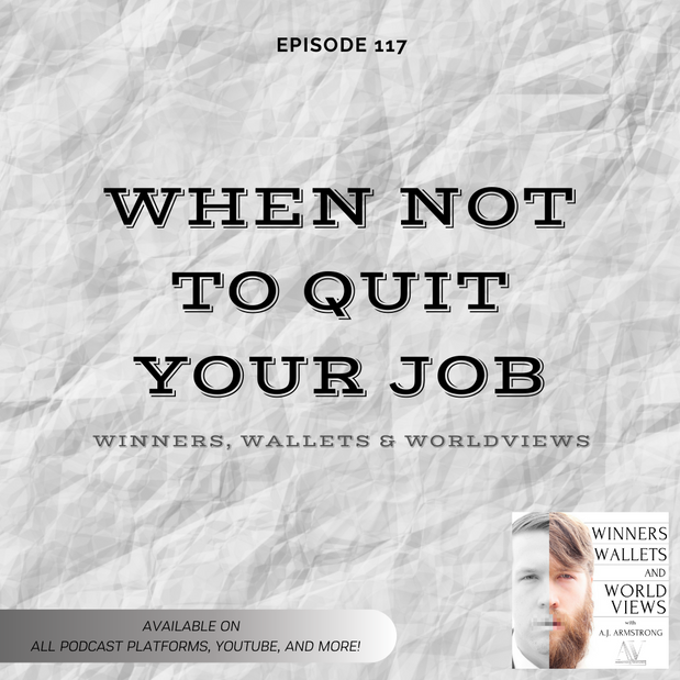 Episode 117- When Not to Quit Your Job, Q&A