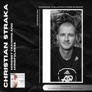 Episode 123- Mindset Training and Mindfulness with Christian Straka