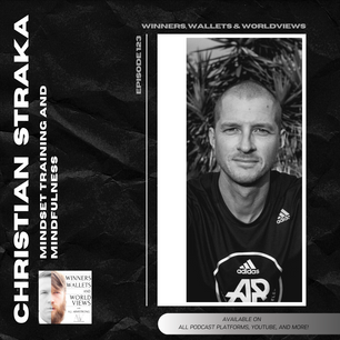 Episode 123- Mindset Training and Mindfulness with Christian Straka