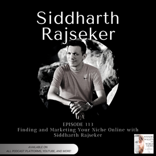 Episode 113- Finding and Marketing Your Niche Online with Siddharth Rajseker