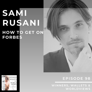 Episode 98- Sami Rusani How to Get on Forbes