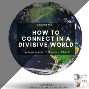Ep 109- How to Connect in a Divisive World