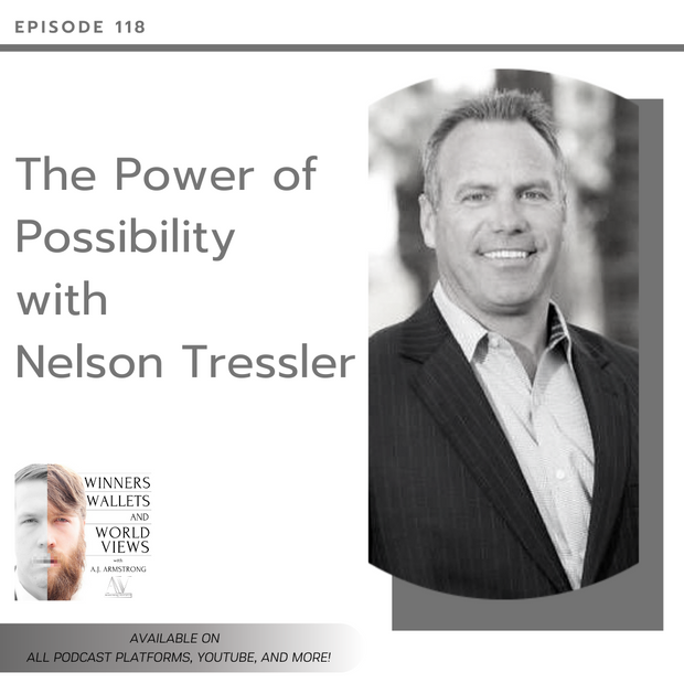 Episode 118- The Power of Possibility with Nelson Tressler