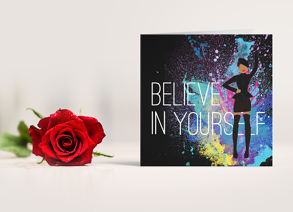 Believe in yourself | Greetings card