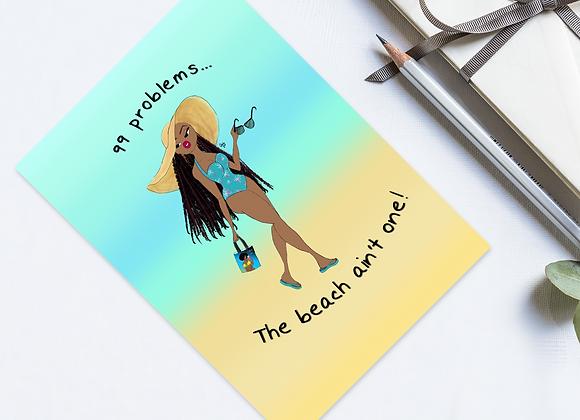 99 problems, a beach ain't one! | Greetings card