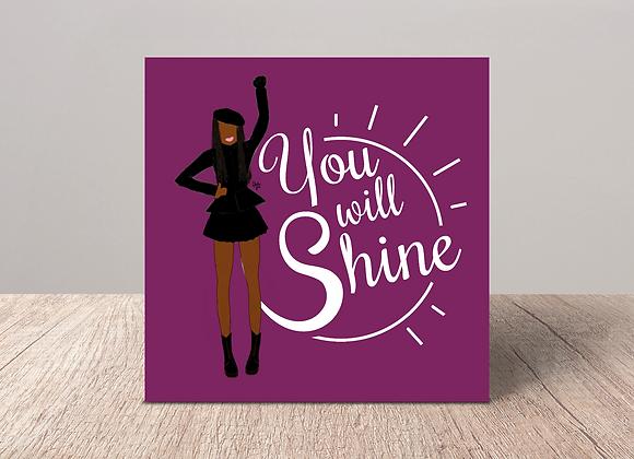 You will shine - Stay woke series | Greetings card