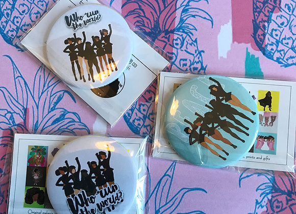 Who run the world? | badge | mirror | magnet