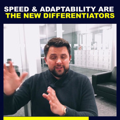 speed & adaptability are the new differe