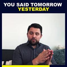 you said tomorrow yesterday.mp4