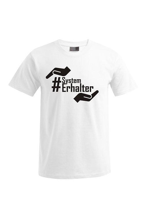 "T-Shirt - ""Systemerhalter"" Motiv 1"
