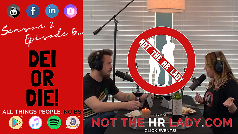Not the HR Lady S2E5: DEI or DIE!
